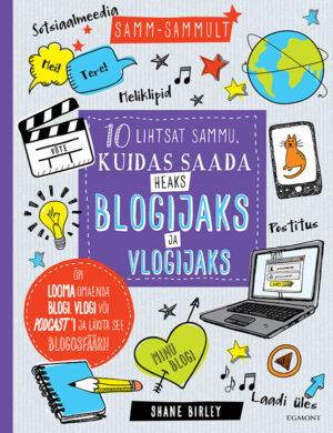 10 lihtsat sammu, kuidas saada heaks blogijaks ja vlogijaks.-0
